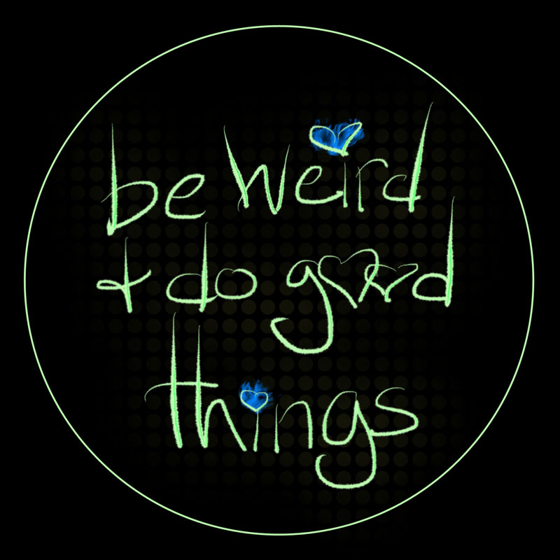 Be weird and do good things - t-shirt - Additional Image 5