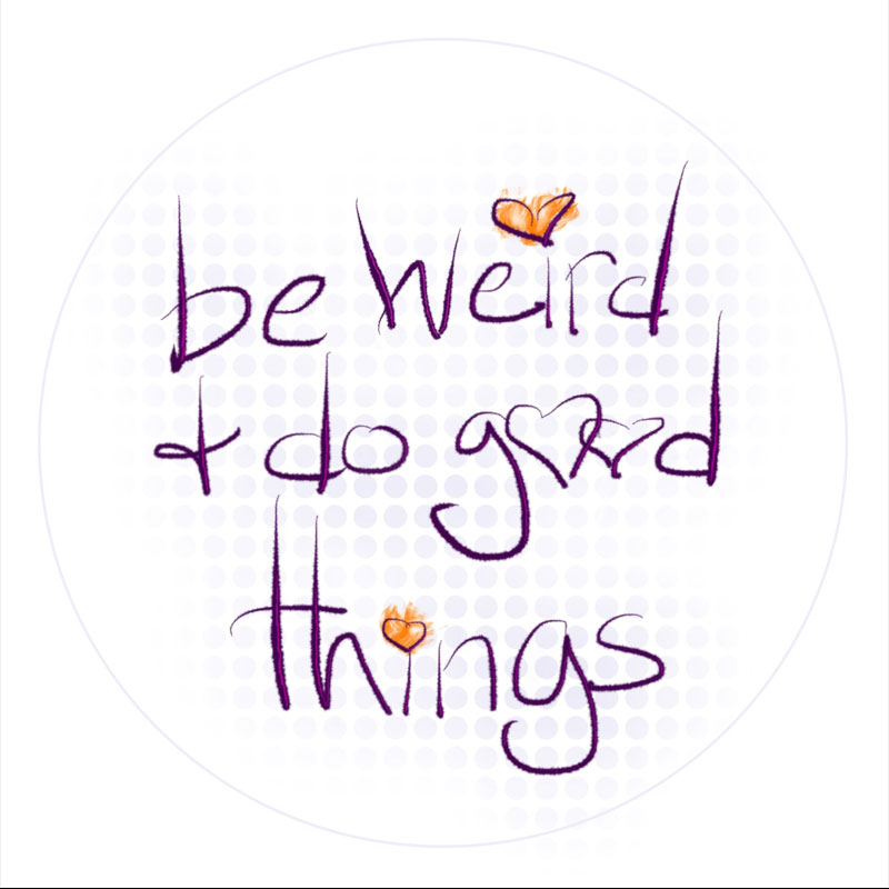 Be weird and do good things - t-shirt - Additional Image 4
