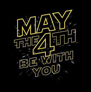 May The Fourth Be With You - 2012!