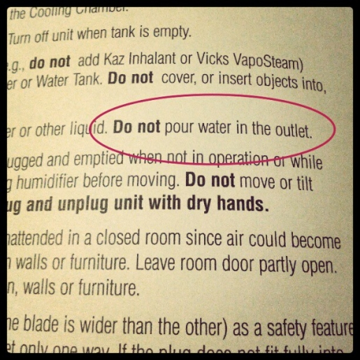 Do Not Pour Water in Outlet