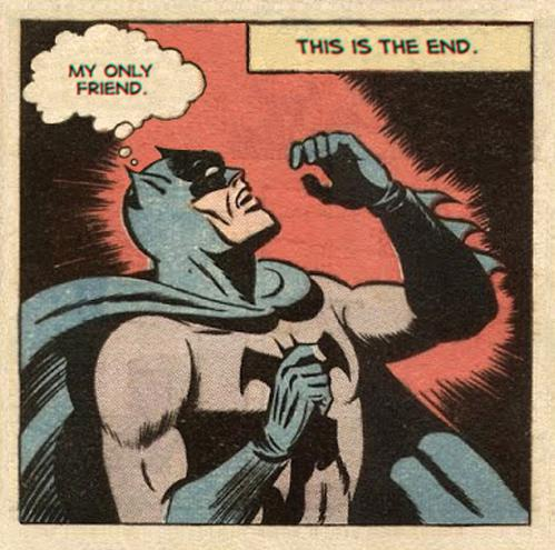 Batman says this is the end