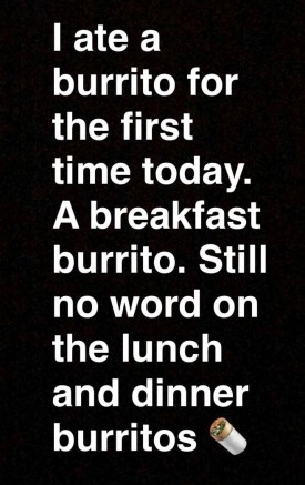 Maggie announces her first burrito on Snapchat