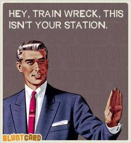 Hey train wreck