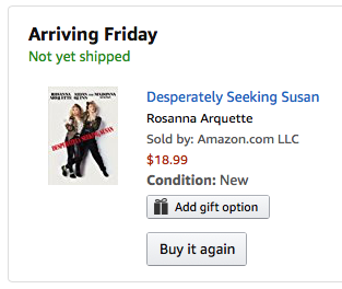 Desperately Seeking Susan arriving Friday
