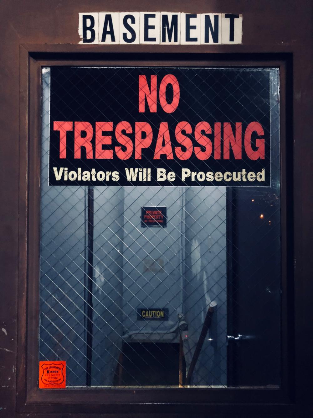 No Trespassing in the basement